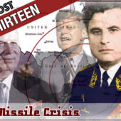 Day 13 Cuban Missile Crisis – The End to End All Things and Almost Everything