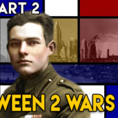 Disease, War and The Lost Generation – Between 2 Wars – 1918 Part 2 of 2